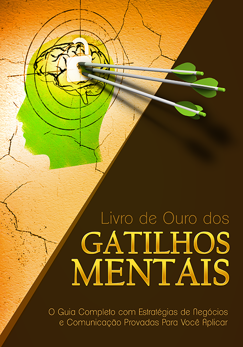 O Livro de Ouro dos Gatilhos Mentais